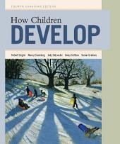 How Children Develop (Canadian Version): Edition 4