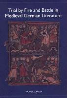 Trial by Fire and Battle in Medieval German Literature PDF