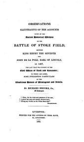 Observations illustrative of the accounts given by the ancient historical writers of the battle of Stoke Field