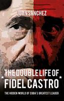 The Double Life of Fidel Castro PDF