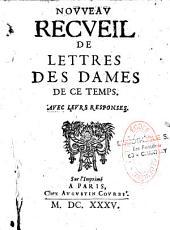 Nouveau recueil de lettres des Dames de ce temps avec leurs réponses