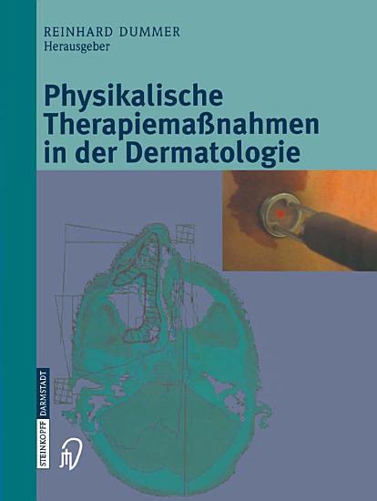 Physikalische Therapiema  nahmen in der Dermatologie PDF