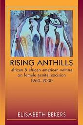 Rising Anthills: African and African American Writing on Female Genital Excision, 1960–2000