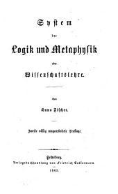 System der Logik und Metaphysik: oder Wissenschaftslehre