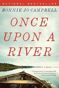 Once Upon a River  A Novel Book