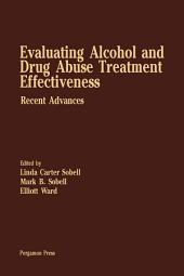 Evaluating Alcohol and Drug Abuse Treatment Effectiveness: Recent Advances