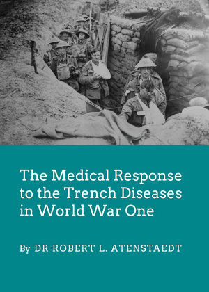 The Medical Response to the Trench Diseases in World War One PDF