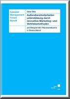 Au  endienstmitarbeiterunterst  tzung durch innovative Marketing  und Vertriebsmethoden am Beispiel der Pharmaindustrie Deutschland PDF