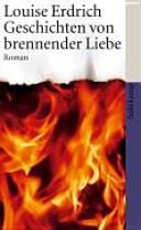 Geschichten von brennender Liebe PDF