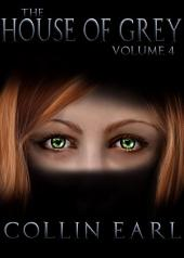 The House of Grey: Vol 4