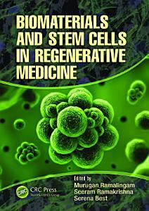 Biomaterials and Stem Cells in Regenerative Medicine