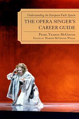 The Opera Singer s Career Guide PDF