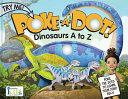 Poke a Dot!: Dinosaurs A to Z