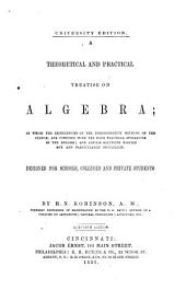 A theoretical and practical treatise on algebra ...: designed for schools, colleges and private students