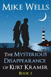 The Mysterious Disappearance of Kurt Kramer - Book 2 (Book 1 Free!): A Romantic Teenage Sci-Fi Thriller