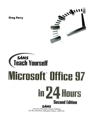 Sam s Teach Yourself Office 97 in 24 Hours PDF