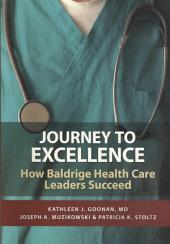 Journey to Excellence: How Baldridge Health Care Leaders Succeed