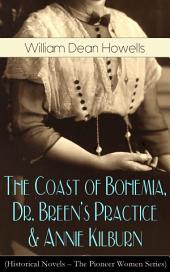 The Coast of Bohemia, Dr. Breen's Practice & Annie Kilburn (Historical Novels – The Pioneer Women Series)