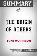 Summary of The Origin of Others by Toni Morrison Conversation Starters PDF