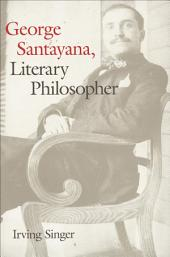 George Santayana: Literary Philosopher