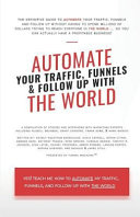 Automate Your Traffic Funnels And Follow Up With The World Book PDF