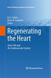 Regenerating the Heart: Stem Cells and the Cardiovascular System