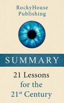 Summary  21 Lessons for the 21st Century