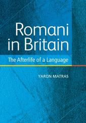Romani in Britain: The Afterlife of a Language: The Afterlife of a Language