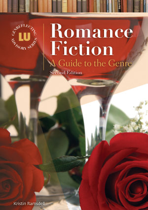 Romance Fiction  A Guide to the Genre  2nd Edition