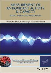 Measurement of Antioxidant Activity and Capacity: Recent Trends and Applications