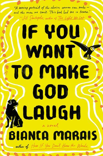 Download If You Want to Make God Laugh Book