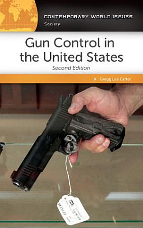 Gun Control in the United States  A Reference Handbook  2nd Edition PDF