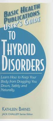 User s Guide to Thyroid Disorders
