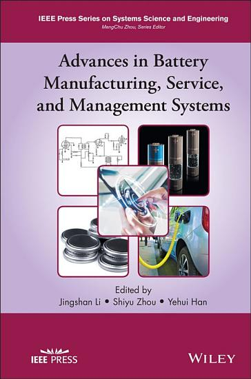 Advances in Battery Manufacturing  Service  and Management Systems PDF