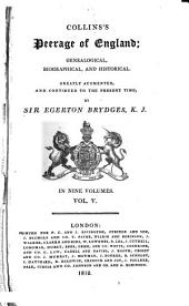 Collins's Peerage of England; Genealogical, Biographical, and Historical: Volume 5