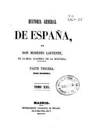 Historia general de España: Edad moderna. Part. 3a, Volumen 25