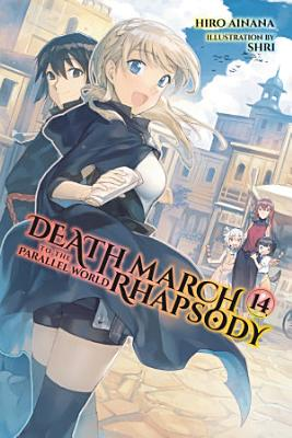 Death March to the Parallel World Rhapsody  Vol  14  light novel