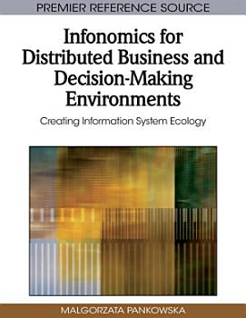 Infonomics for Distributed Business and Decision Making Environments  Creating Information System Ecology PDF