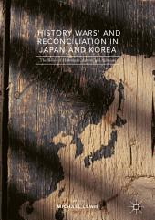 'History Wars' and Reconciliation in Japan and Korea: The Roles of Historians, Artists and Activists