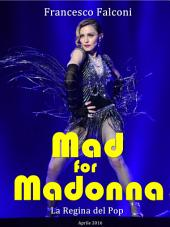 Mad for Madonna: La Regina del Pop