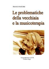 LE PROBLEMATICHE DELLA VECCHIAIA E LA MUSICOTERAPIA