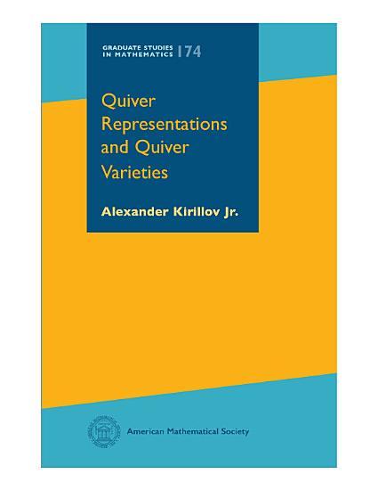 Quiver Representations and Quiver Varieties PDF