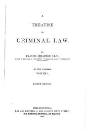 A Treatise on Criminal Law: By Francis Wharton ...