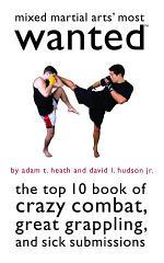 Mixed Martial Arts' Most Wanted