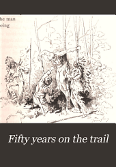 Fifty Years on the Trail: A True Story of Western Life