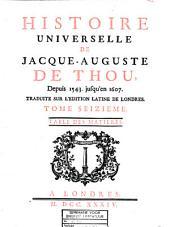 Histoire universelle de Jacques-Auguste de Thou: depuis 1543. jusqu'en 1607, Volume16