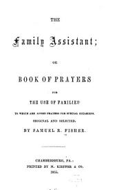 The Family Assistant, Or, Book of Prayers for the Use of Families: To which are Added Prayers for Special Occasions