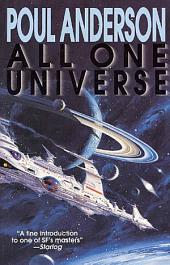 All One Universe: A Collection of Fiction and Nonfiction