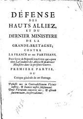 Défense des hauts alliez, et du dernier ministere de la Grande-Bretagne; contre la France et ses partisans: 2 parts