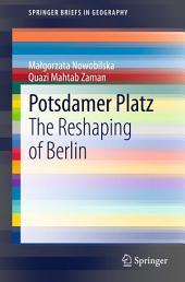 Potsdamer Platz: The Reshaping of Berlin
